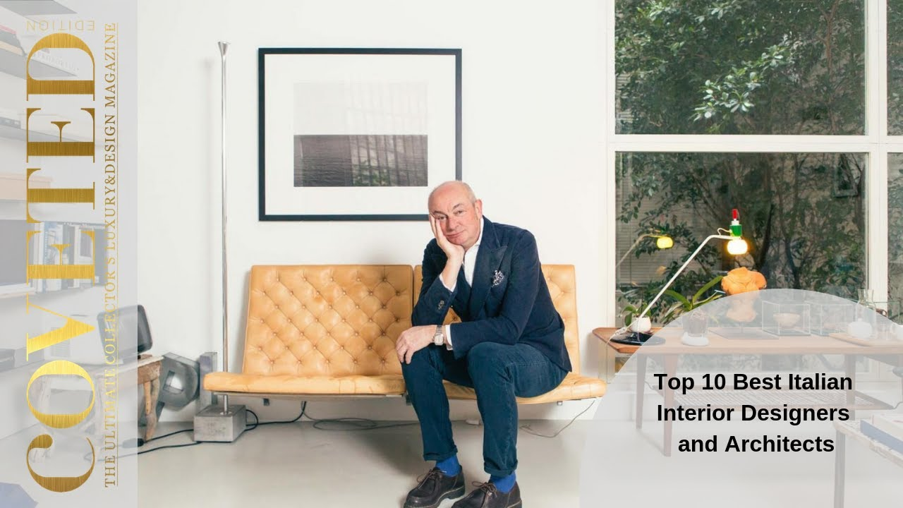 Top 10 Best Italian Interior Designers And Architects Coveted Magazine Youtube