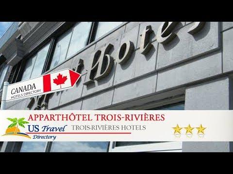 Apparthôtel Trois-Rivières - Trois-Rivières Hotels, Canada