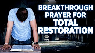 Total Restoration   A Powęrful Breakthrough Prayer To Take Back Everything The Enemy Has Stolen