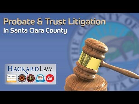 5 Questions You Should Ask BEFORE You Hire a Santa Clara Probate Litigation Attorney | Hackard Law