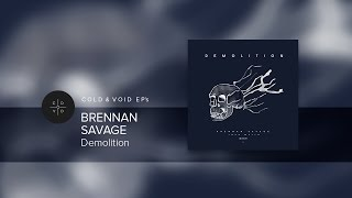 BRENNAN SAVAGE – Demolition [FULL EP]