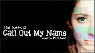 The Weeknd - Call Out My Name (Romy Wave cover)(Lyrics)
