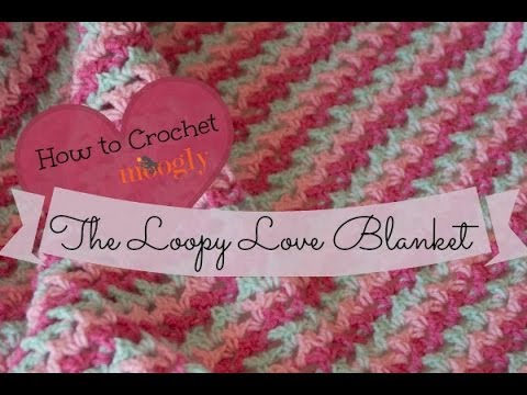 How To Crochet The Loopy Love Blanket Youtube