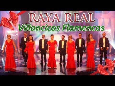 Villancicos Flamencos 2017 (1 hora) ❄☃ Raya Real ☃❄ Villancicos Navideños - Villancicos Rocieros