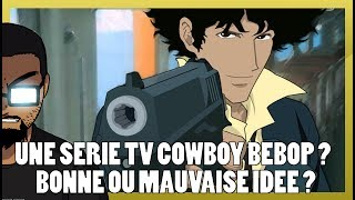 UNE SÉRIE TV COWBOY BEBOP ? - CHEF's REACTION