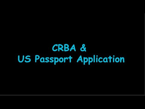 CRBA Interview & US Passport Application - All Steps Explained