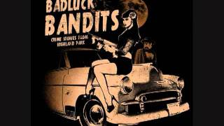 Bad Luck Bandits- Bring My Baby Back