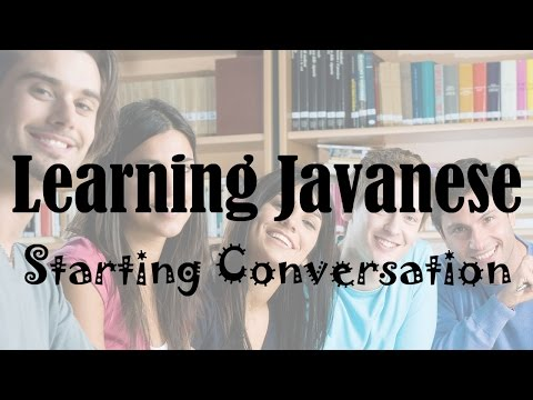 Learning Javanese, Bahasa Indonesia, English Part 1 - Starting Conversation