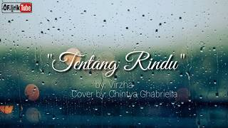 Virzha - Tentang Rindu COVER TERBAIK INDONESIA by: chintya Ghabriella.......
