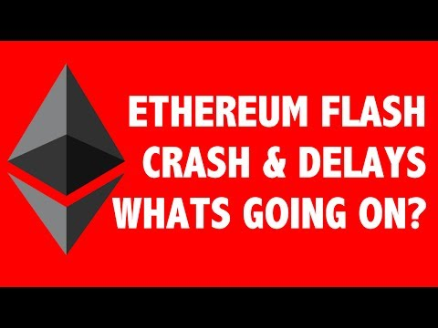 Ethereum Flash Crash And Delays. What's Going On?