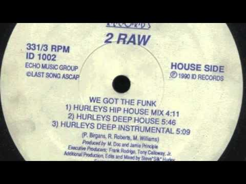 2 raw we got the funk hurley 39 s deep house youtube for 90 s deep house music playlist
