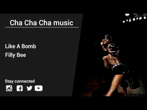Filly Bee – Like A Bomb - Cha Cha Cha music