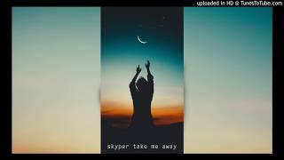 skyper - take me away