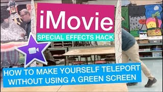 iMovie Editing Effects - How to Make Yourself Teleport on Screen