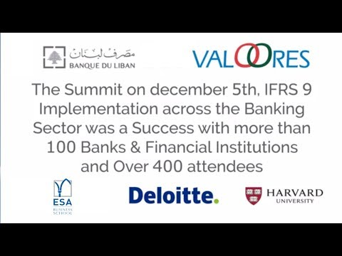 IFRS9 After Summit Beirut, Lebanon, ESA, BDL, Central Bank, VALOORES, Deloitte, Harvard Business