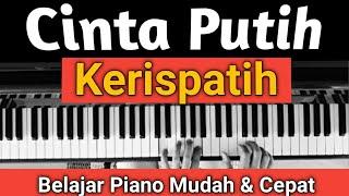 Cinta Putih ( Kerispatih ) Tutorial Piano | Mudah & Cepat ,,,PASTI BISA!!!