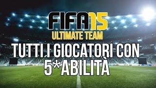 Fifa 15 - Tutti i giocatori con 5 Stelle Abilità - All 5 Star Skillers - Fifa 15 Ultimate Team