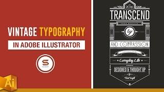 MAKING TYPOGRAPHY ART VIDEO - Custom Vintage Typography Art In Illustrator