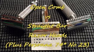 Open Comb vs Straight (Solid) Bar Razors & Personna 74 Blade Test Shave No  23
