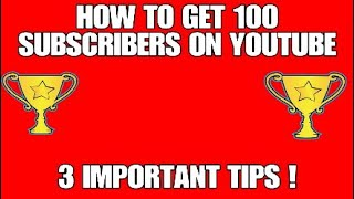 HOW TO GETYOUR FIRST 100 SUBSCRIBERS ON YOUTUBE!!! (How I did it!)