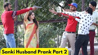 Sanki Husband Prank Part 2 FT. Zuber Khan | Prank Rush