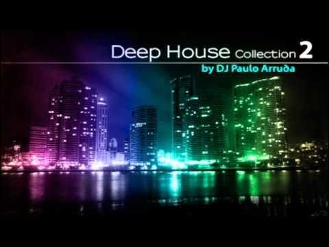 Deep house collection 2 by dj paulo arruda youtube for Deep house covers