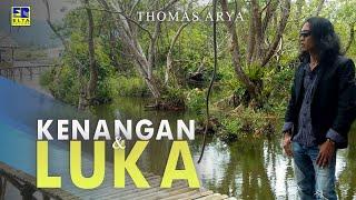 Thomas Arya - Kenangan & Luka [Lagu Slow Rock Terpopuler] Official Music Video