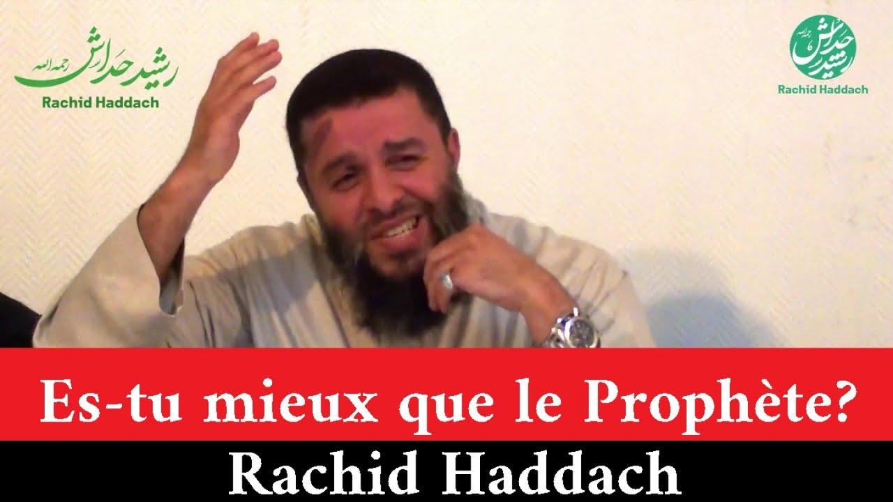 Es-tu mieux que le Prophète? - Rachid Haddach