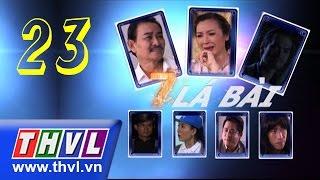 THVL | Bảy lá bài - Tập 23