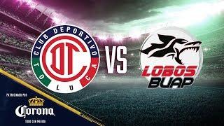 Previo Toluca vs Lobos BUAP | Clausura 2019 - Jornada 17 | Presentado por Corona