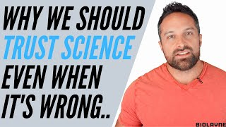 Why We Should Trust Science, Even When It's Wrong