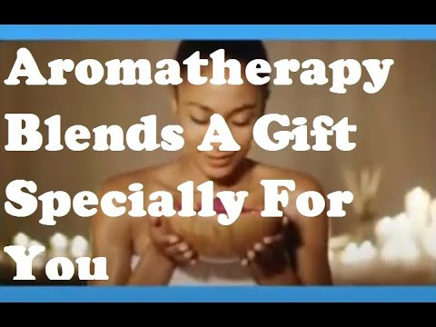 Aromatherapy Blends A Gift Specially For You