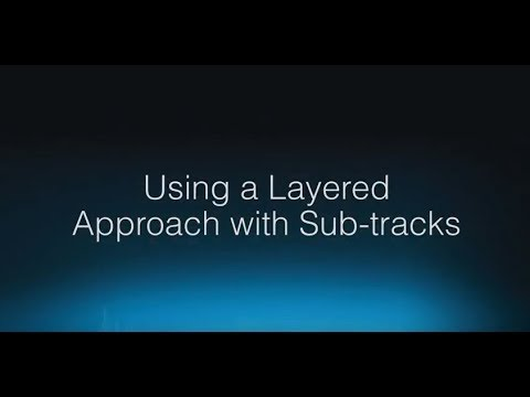 Wwise 201-03   Using a Layered Approach with Sub tracks