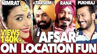 Afsar | On Location Shoot | Tarsem Jassar | Nimrat Khaira | DAAH Films