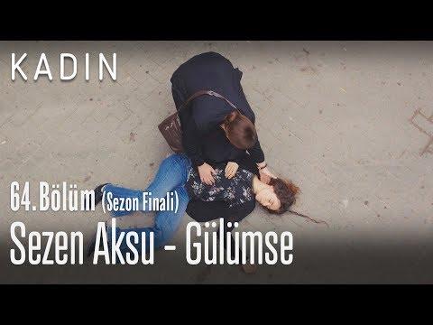 Sezen Aksu - Gülümse - Kadın 64. Bölüm (Sezon Finali)