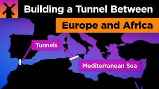 The Insane Plan to Build a Europe to Africa Tunnel