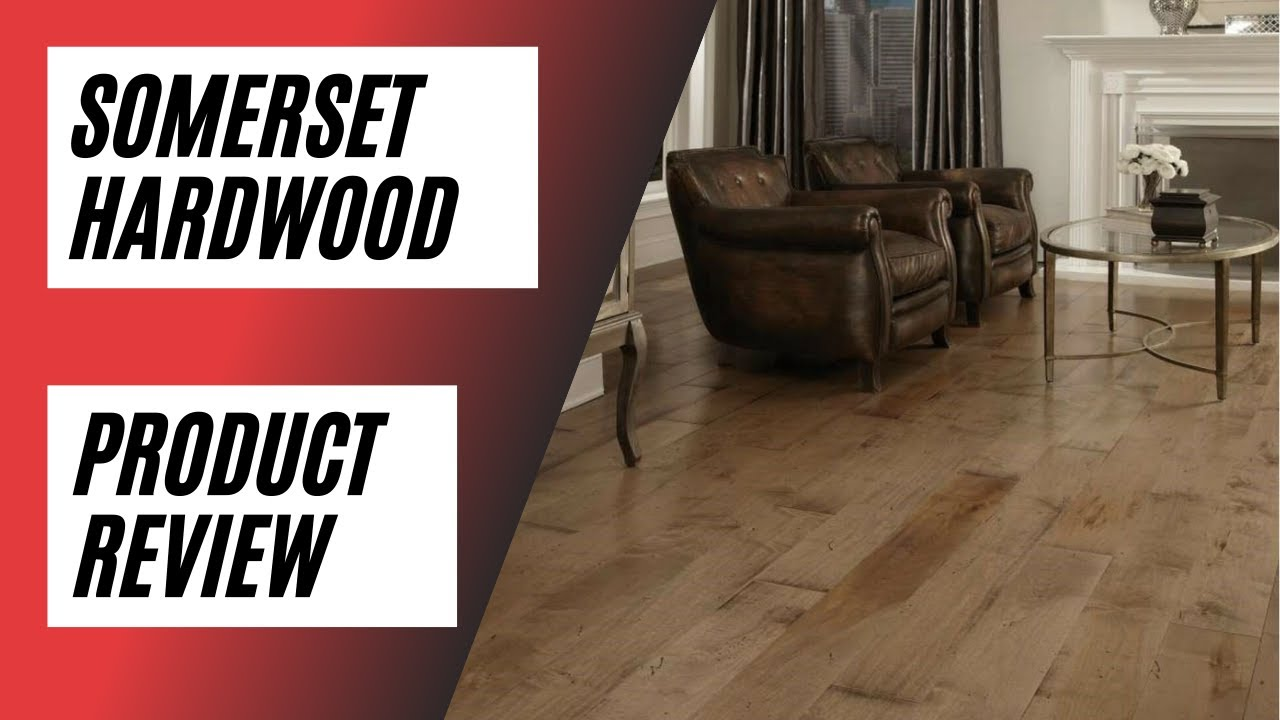 Somerset Hardwood Flooring Product Review - Georgia Carpet Industries