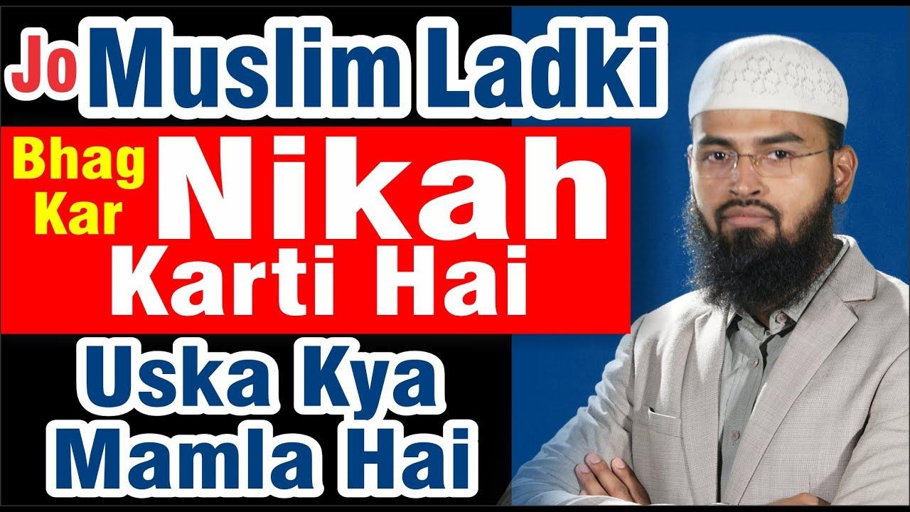 Jo Muslim Ladki Bhag Kar Nikah Karti Hai Uska Kya Mamla Hai By Adv  Faiz  Syed