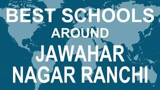Best Schools around Jawahar Nagar Ranchi   CBSE, Govt, Private, International | Vidhya Clinic