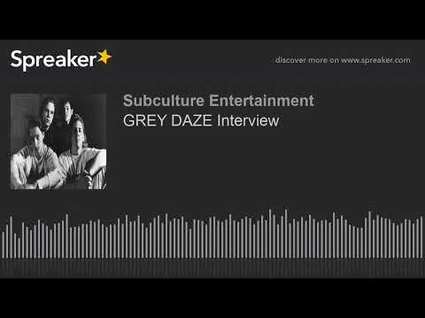 GREY DAZE Interview (part 1 of 2)