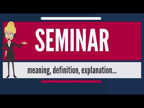 What is SEMINAR? What does SEMINAR mean? SEMINAR meaning, de