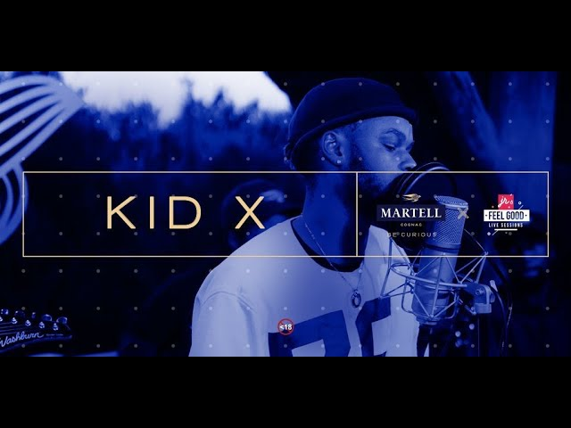 FEEL GOOD LIVE SESSIONS EPISODE 2: KID X