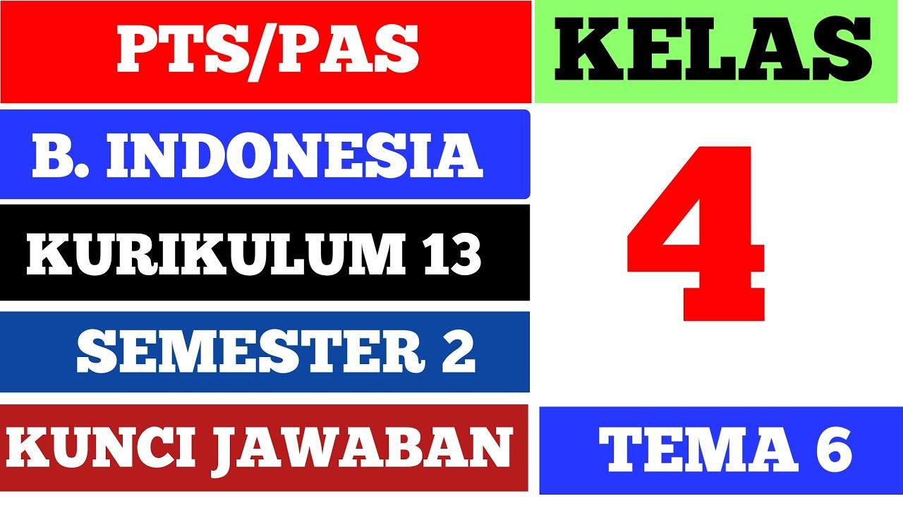 Soal Pts Pas Bahasa Indonesia Dan Kunci Jawaban Kelas 4 K 13 Tema 6 Semester 2 Youtube