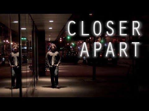 Closer Apart (Feature Film)
