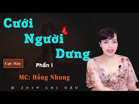 Mới Nhất 2019 - Cưới Người Dưng P1 Qua Phần Diễn đọc Của #mchongnhung