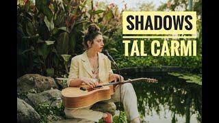 SHADOWS - Tal Carmi