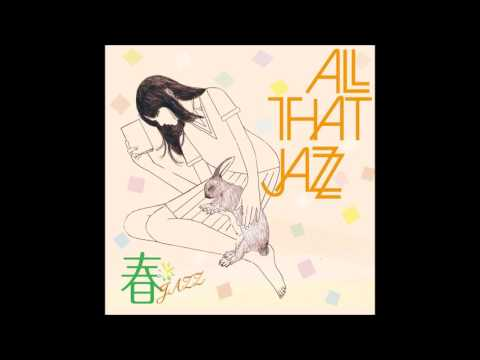 ALL THAT JAZZ - POP STAR feat. COSMiC HOME -『春JAZZ』