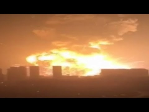 China: Huge explosions rock  port city of Tianjin