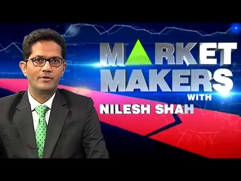 Market Makers With Nilesh Shah | 22nd August 2016