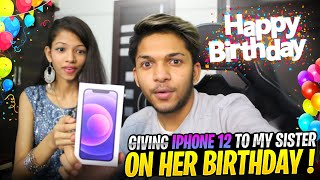 Gifting iPhone 12 To My Sister On Her Birthday
